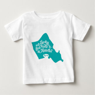 LuckyWeLiveHI-Turquoise (toddler) Baby T-Shirt