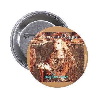 Lucrezia Borgia, mi heroína Pin Redondo De 2 Pulgadas