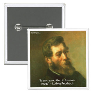 Ludwig Feurbach & Man Created God Quote Pinback Button