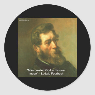 Ludwig Feurbach & Man Created God Quote Classic Round Sticker