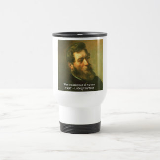 Ludwig Feurbach & Man Created God Quote Travel Mug