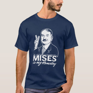Ludwig von Mises is My Homeboy T-Shirt