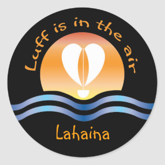 Luffers Sunset_Luff is in the air Lahaina Classic Round Sticker