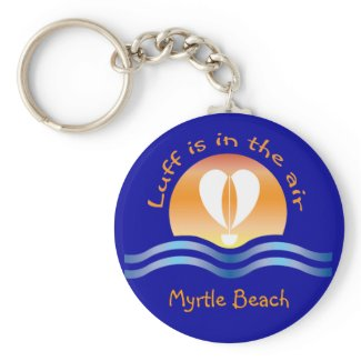 Luffers Sunset_Luff is in the air Myrtle Beach keychain