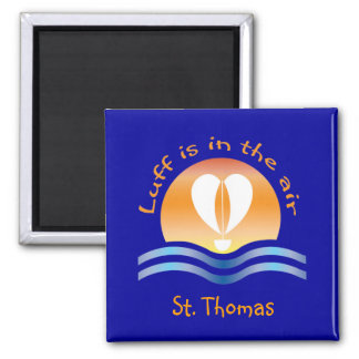 Luffers Sunset_Luff is in the air St. Thomas 2 Inch Square Magnet