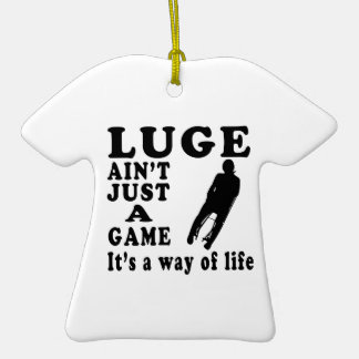 Luge Ain't Just A Game It's A Way Of Life Ornaments