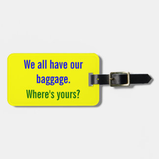 LUGGAGE TAG HUMOR: We all have our baggage.