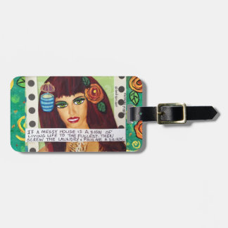 LUGGAGE TAG-IF A MESSY HOUSE IS A SIGN OF A LIFE BAG TAG