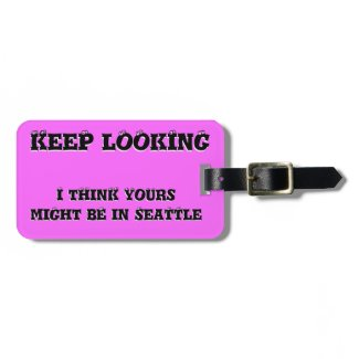 Luggage Tag - Keep Looking