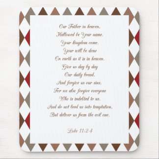Luke 11:2-4 Our Father.. Mouse Pad