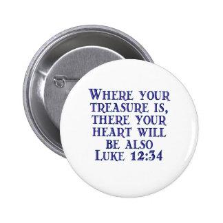 Luke 12:34 pinback buttons