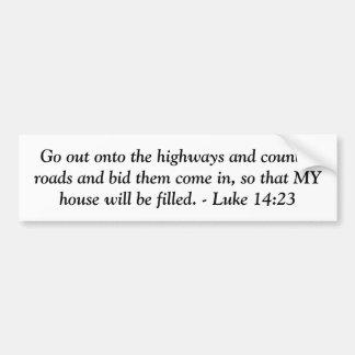 Luke 14:23 car bumper sticker