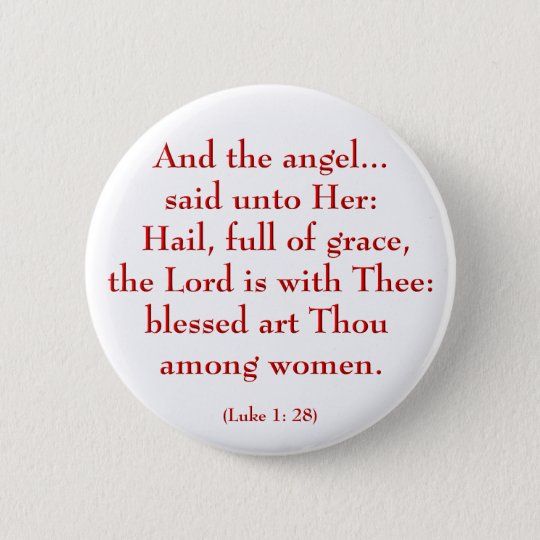 Luke 1: 28 ( Hail Mary ) Button
