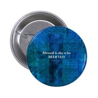 Luke 1 4 Blessed is she who believed Pins
