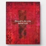 Luke 1:4 Blessed is she who believed Display Plaques