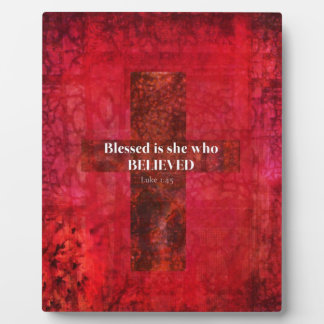 Luke 1:4 Blessed is she who believed Photo Plaque