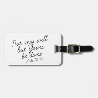 Luke 22:42 Luggage Tag (White)