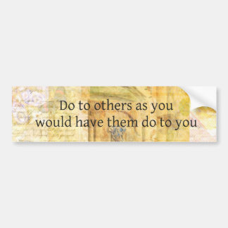 Luke 6:31  Do to others BIBLE VERSE Bumper Sticker