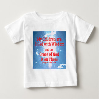 Luke Bible verse My children are filled with wisdo Baby T-Shirt