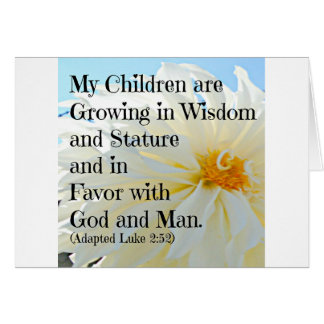 Luke Bible Verse My Children are growing in wisdom Card