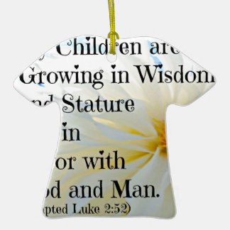 Luke Bible Verse My Children are growing in wisdom Double-Sided T-Shirt Ceramic Christmas Ornament