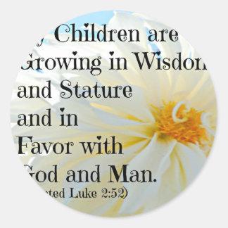 Luke Bible Verse My Children are growing in wisdom Round Sticker