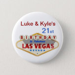 "Luke &amp; Kyle&#39;s 21st Las Vegas Birthday Button<br><div class=""desc"">Luke &amp; Kyle&#39;s 21st Las Vegas Birthday Button</div>"
