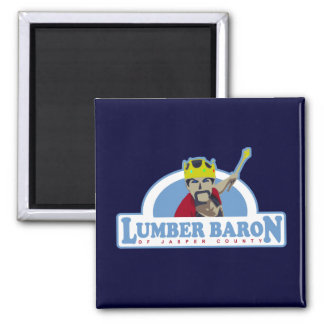 Lumber Baron of Jasper County 2 Inch Square Magnet