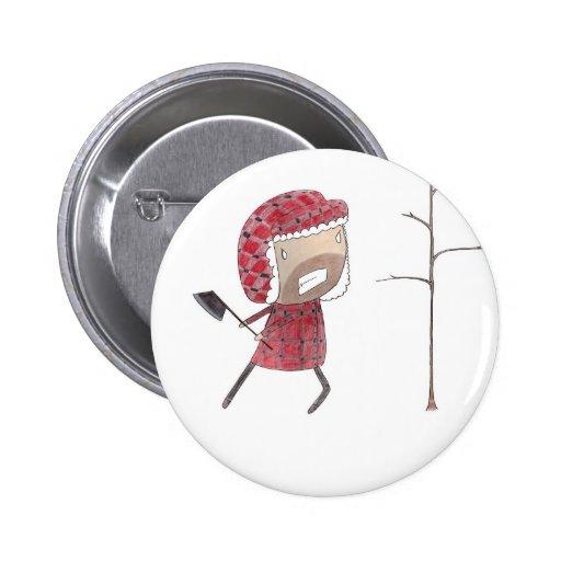 Lumberjack chops tree buttons