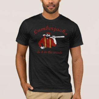 Lumberjacks do it in the woods T-Shirt