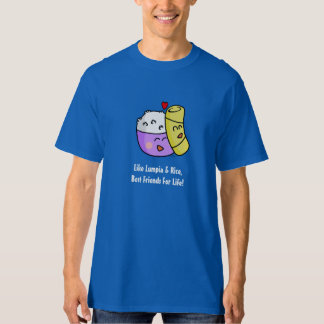 Lumpia and Rice, Best Friends For Life T-Shirt
