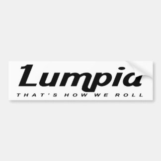 Lumpia - That's How We Roll Bumper Sticker