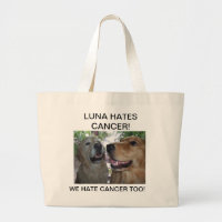 LUNA HATES CANCER! WE HATE CANCER TOO! LARGE TOTE BAG