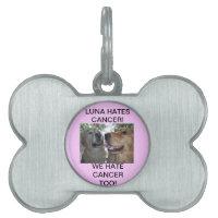 LUNA HATES CANCER! WE HATE CANCER TOO! PET TAG