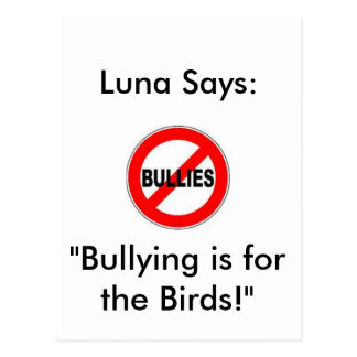 """Luna Says:"""" Bullying is for the Birds!"""" Postcard"""