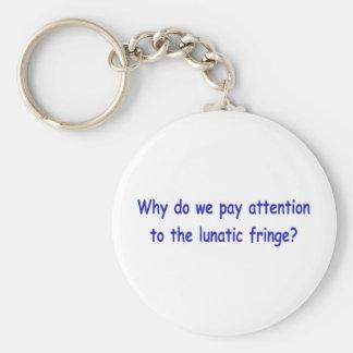 Lunatic fringe key chains