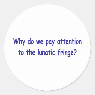 Lunatic fringe round sticker