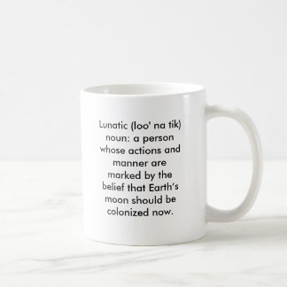 Lunatic (loo' na tik) noun: a person whose acti... coffee mug