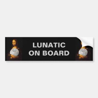 Lunatic On Board Bumper Sticker