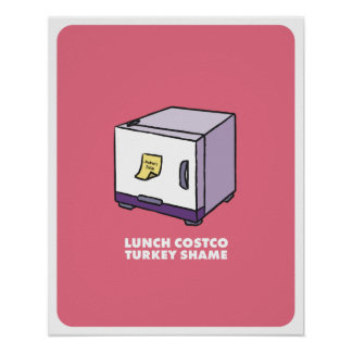Lunch Costco Turkey Shame Poster