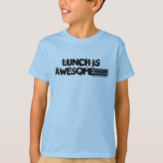 Lunch Is Awesome Tee