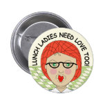 Lunch Ladies Need Love Too! 2 Inch Round Button