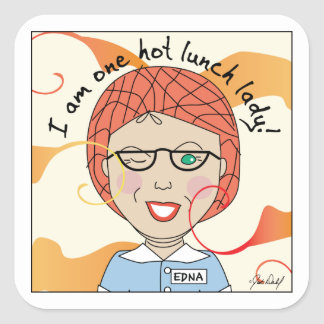 Lunch Lady - I'm One Hot Lunch Lady Square Sticker
