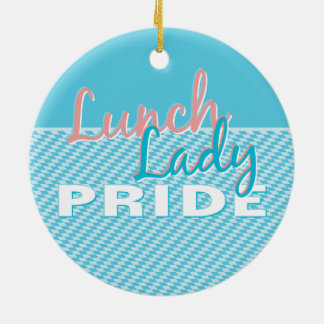 Lunch Lady - It's a Lunch Lady thing. Ceramic Ornament