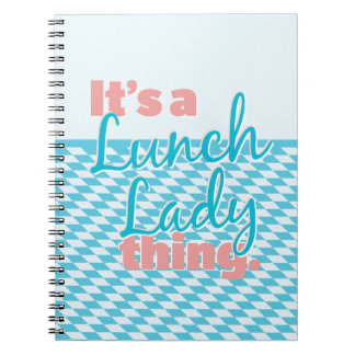 Lunch Lady - It's a Lunch Lady thing. Spiral Notebook