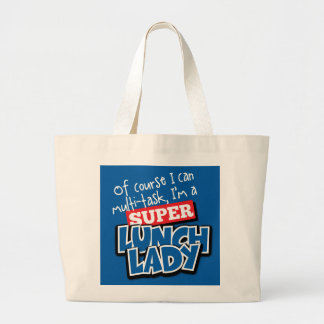 Lunch Lady- Of Course I can Multi-Task... Large Tote Bag