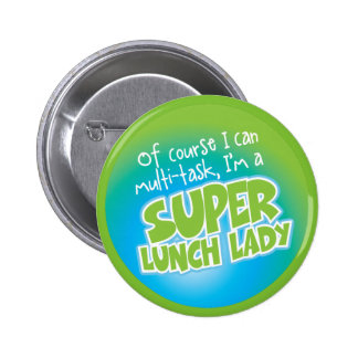 Lunch Lady - Super Lunch Lady Button