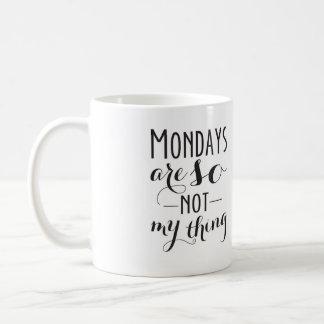 Lunes no son tan mi taza de la cosa