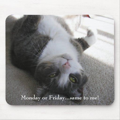 ¡Lunes o viernes… iguales a mí! (mousepad) Alfombrilla De Ratones