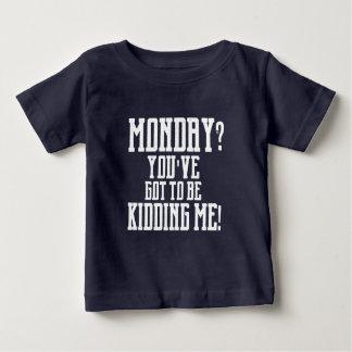 ¿LUNES? ¡Usted tiene que EMBROMARME! Camiseta Remera